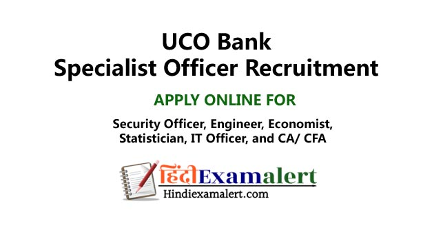 uco bank specialist officer vacancy 2020, uco bank specialist officer vacancy, uco bank specialist officer recruitment, uco bank specialist officer recruitment 2020, UCO Bank Specialist Officer,