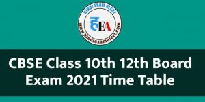 cbse board time table 2021, cbse board exam 2021 date time table, cbse board exam time table 2021, cbse board time table 2021 class 10, cbse board time table 2021 class 12, cbse board time table 2021 class 12 pdf download, cbse board time table class 10 2021, cbse board time table class 12 2021, cbse exam board time table 2021
